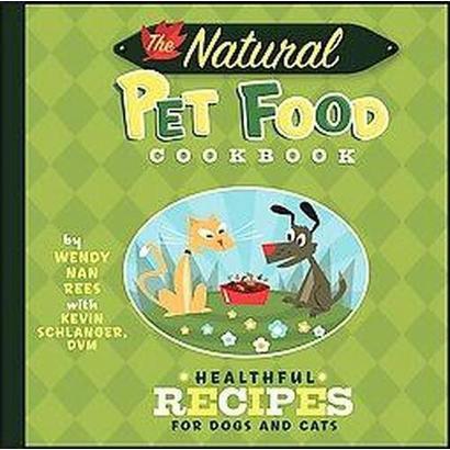 The Natural Pet Food Cookbook (Hardcover)