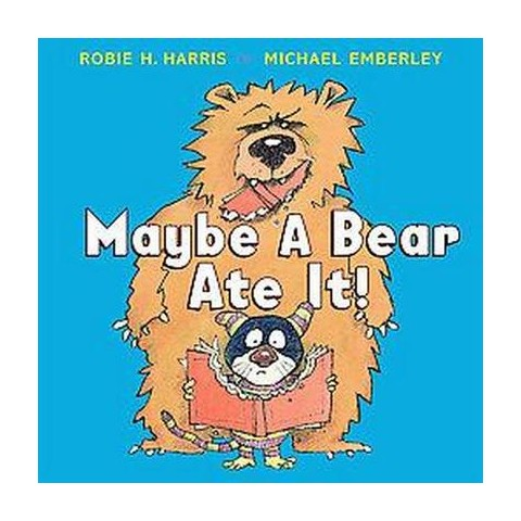 Maybe a Bear Ate It! (Hardcover)