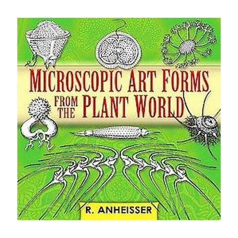 Microscopic Art Forms from the Plant World (Mixed media product)