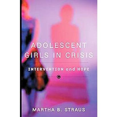 Adolescent Girls in Crisis (Hardcover)