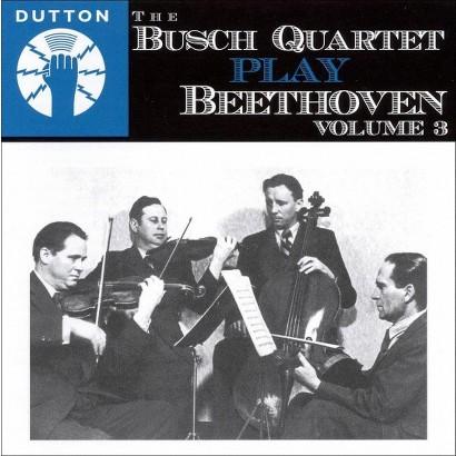 The Busch Quartet Play Beethoven, Vol. 3
