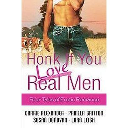Honk If You Love Real Men (Paperback)