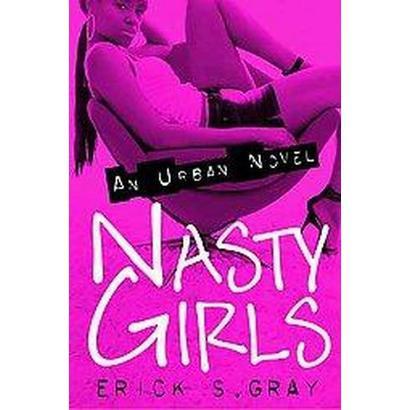 Nasty Girls (Paperback)
