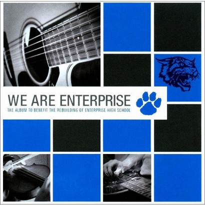 We Are Enterprise: The Album to Benefit Rebuilding of Enterprise High School