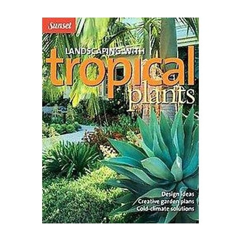 Landscaping With Tropical Plants (Paperback)