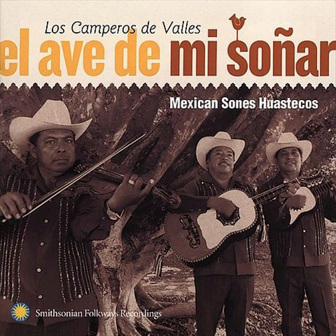 El Ave de Mi Sonar: Mexican Sones Huastecos