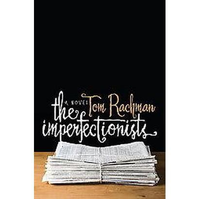 The Imperfectionists (Hardcover)