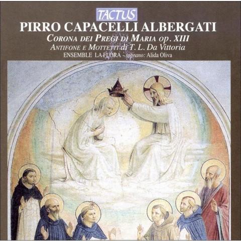 Pirro Capacelli Albergati: Corona Dei Pregi di Maria, Op. 13