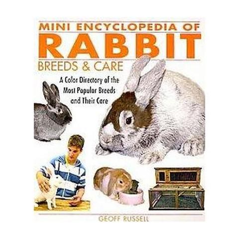 Mini Encyclopedia of Rabbit Breeds & Care (Paperback)