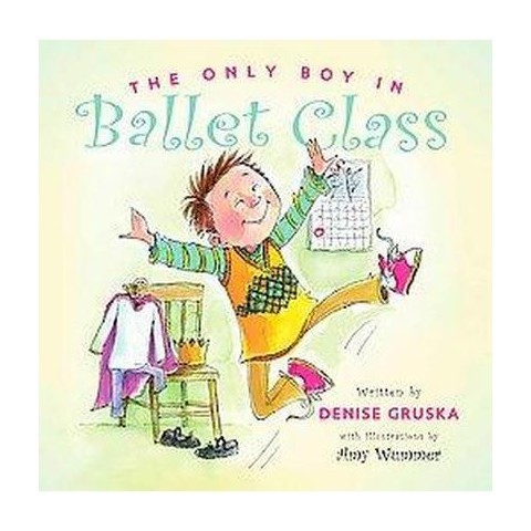 The Only Boy in Ballet Class (Hardcover)