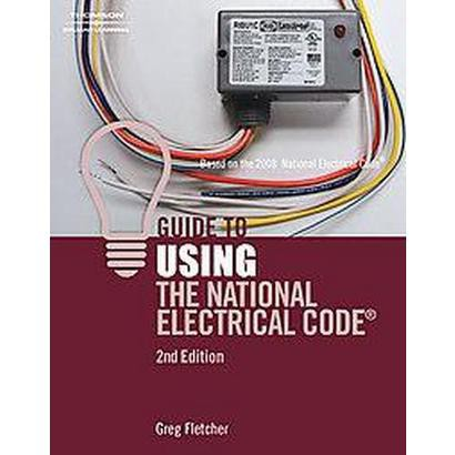Guide to Using the National Electrical Code (NEC) (Paperback)