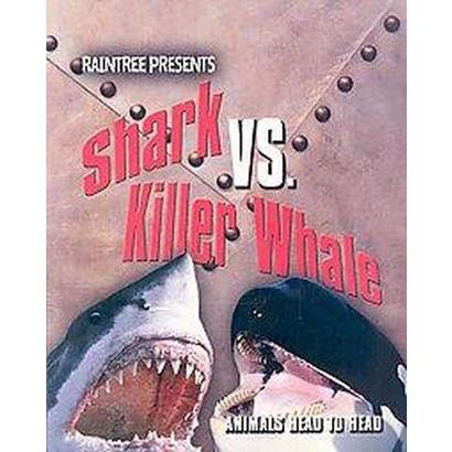 Shark Vs. Killer Whale (Paperback)