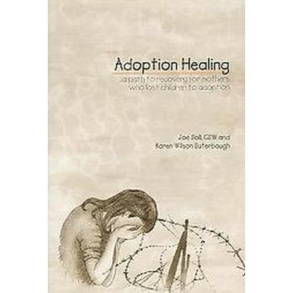 Adoption Healing (Paperback)