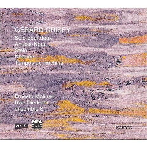 Gérard Grisey: Solo pour deux; Anubis-Nout; Stèle; Charme; Tempus ex machina (Mix Album)