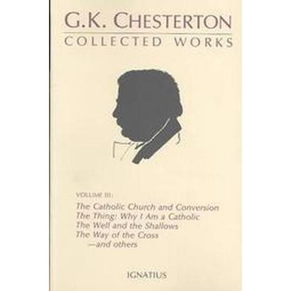 The Collected Works of G.K. Chesterton (Volume 3) (Paperback)