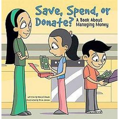 Save, Spend, Or Donate? (Hardcover)