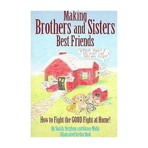 Making Brothers and Sisters Best Friends (Paperback)