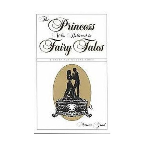 The Princess Who Believed in Fairy Tales (Paperback)