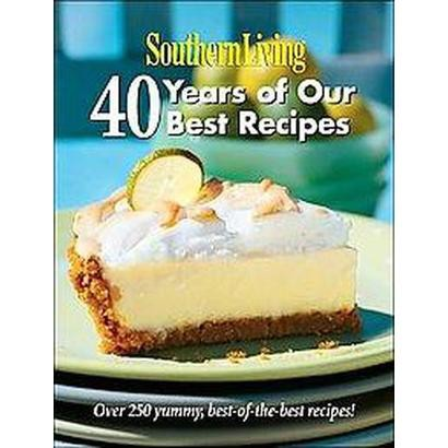 Southern Living: 40 Years of Our Best Recipes (Hardcover)