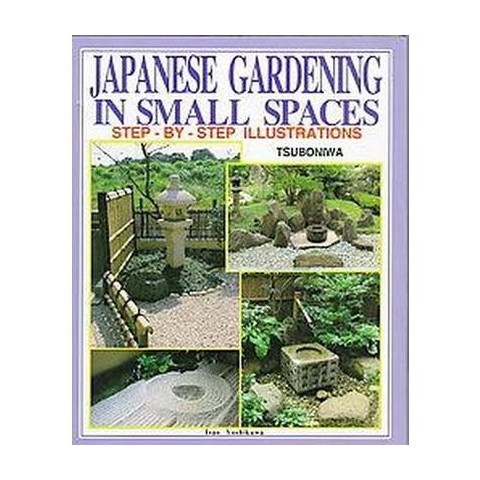 Japanese Gardening in Small Spaces (Hardcover)