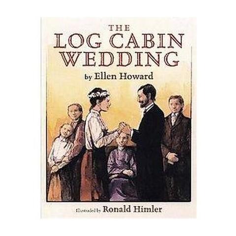The Log Cabin Wedding (Hardcover)