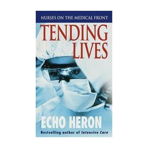 Tending Lives (Reprint) (Paperback)
