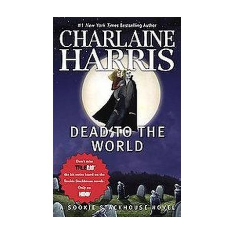 Dead to the World ( Sookie Stackhouse / Southern Vampire) (Reprint) (Paperback)