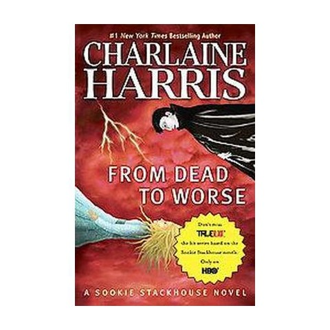 From Dead to Worse (Reprint) (Paperback)