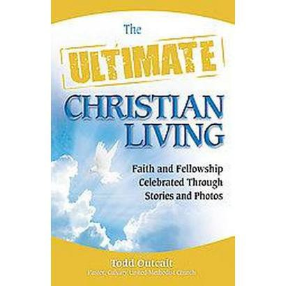 The Ultimate Christian Living (Paperback)
