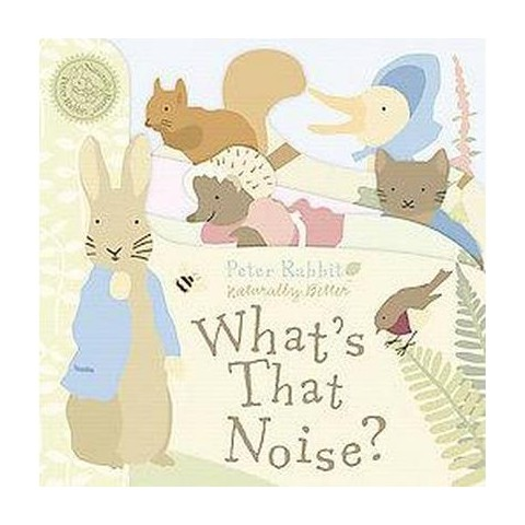 Peter Rabbit What's That Noise? ( Peter Rabbit Naturally Better) (Board)