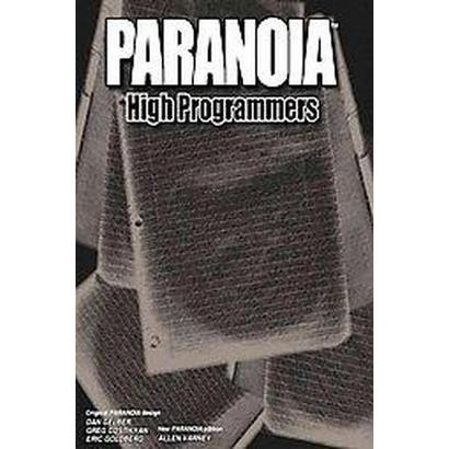 Paranoia: High Programmers (Hardcover)