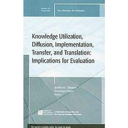 Knowledge Utilization, Diffusion, Implementation, Transfer, and Translation (Paperback)