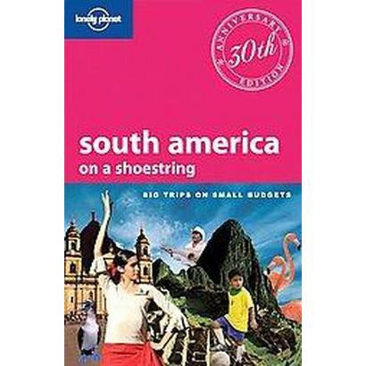 Lonely Planet South America on a Shoestring (Anniversary) (Paperback)