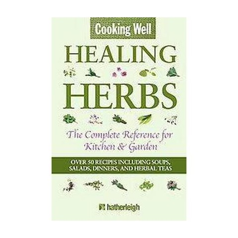 Cooking Well: Healing Herbs (Paperback)