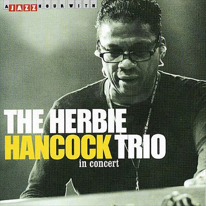 The Herbie Hancock Trio in Concert
