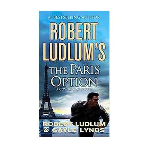 Robert Ludlum's the Paris Option (Reissue) (Paperback)