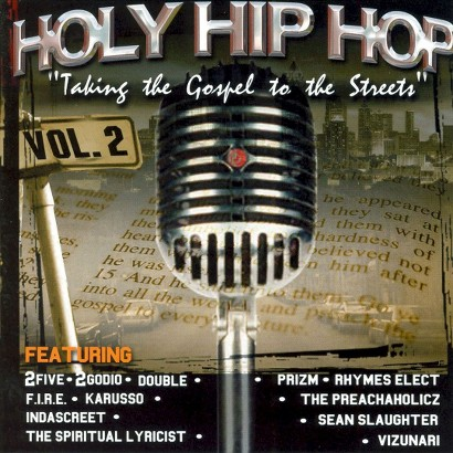 Holy Hip Hop: Taking the Gospel to the Streets, Vol. 2