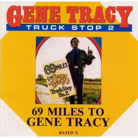 Truck Stop, Vol. 2: 69 Miles to Gene Tracy [Explicit Lyrics]