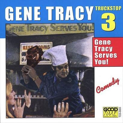 Truck Stop, Vol. 3, Gene Tracy Serves You! [Explicit Lyrics]