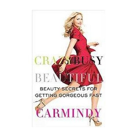 Crazy Busy Beautiful (Paperback)