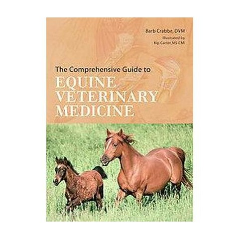 The Comprehensive Guide to Equine Veterinary Medicine (Hardcover)