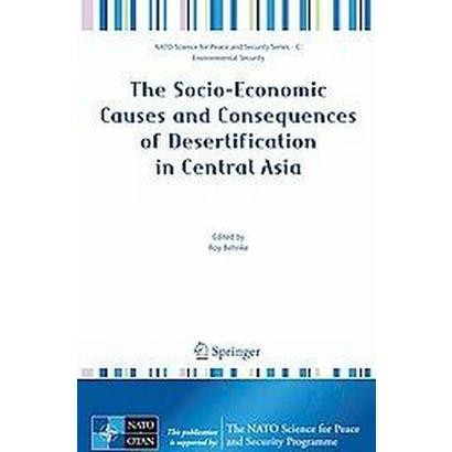 The Socio-Economic Causes and Consequences of Desertification in Central Asia (Paperback)