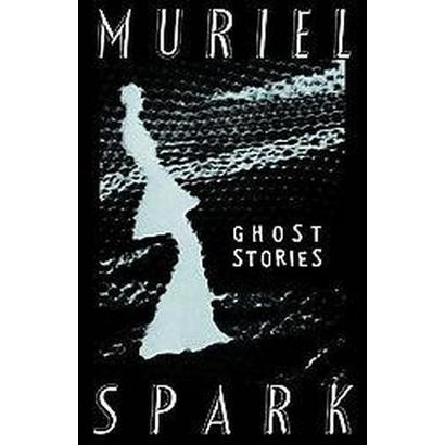 The Ghost Stories of Muriel Spark (Paperback)