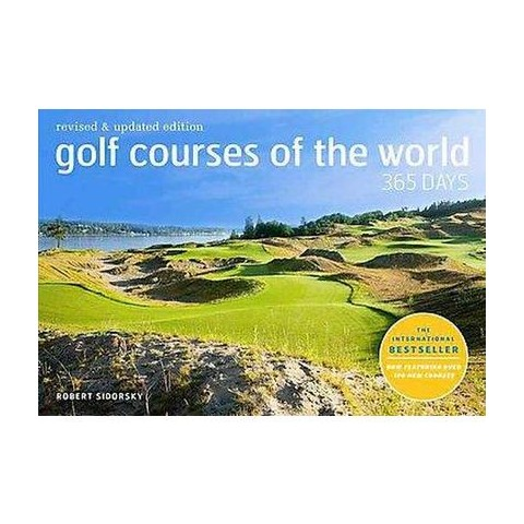 Golf Courses of the World 365 Days (Revised / Updated) (Hardcover)
