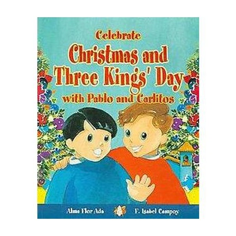 Celebrate Christmas and Three Kings Day With Pablo and Carlitos (Paperback)