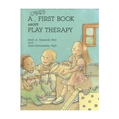 Child's First Book About Play Therapy (Hardcover)