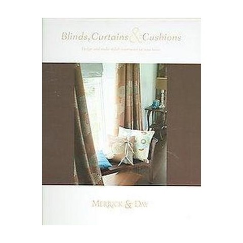 Blinds, Curtains & Cushions (Hardcover)