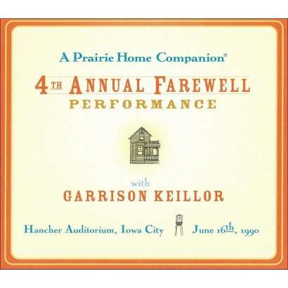 A Prairie Home Companion 4th Annual Farewell Performance
