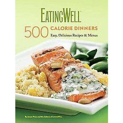 Eating Well 500 Calorie Dinners (Hardcover)