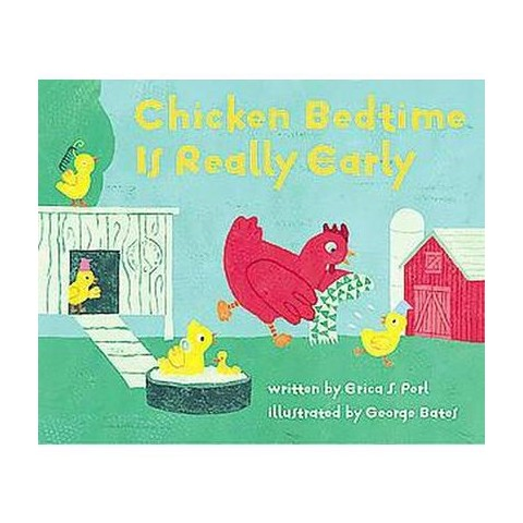 Chicken Bedtime Is Really Early (Hardcover)